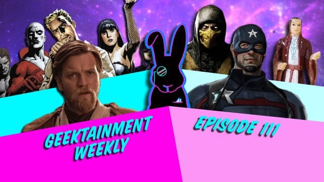 Geektainment Weekly - Episode 111 - The Cinco De Mayo in January Special