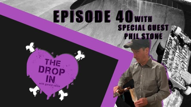 The Drop In with Garold Vallie - Episode 40 Part 2: Phil Stone