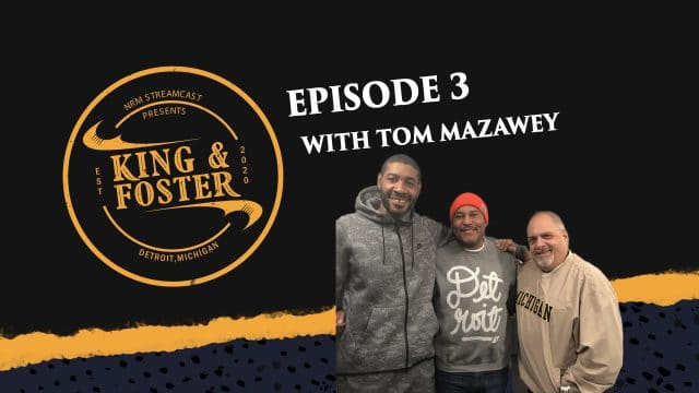 King & Foster - Episode 3 - Mount Rushmore of Detroit Sports