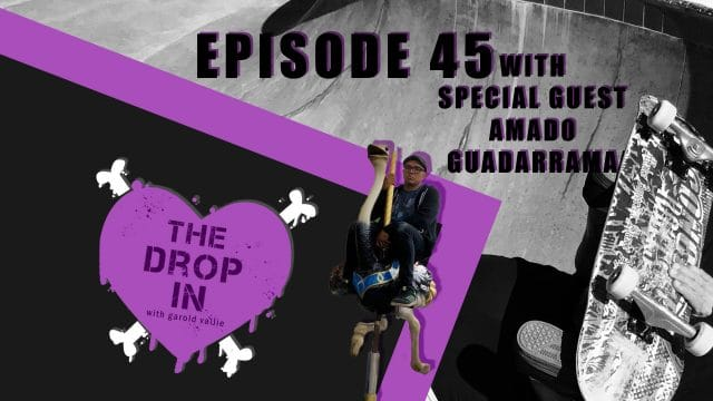 The Drop In with Garold Vallie - Episode 45 - Amado Guadarrama