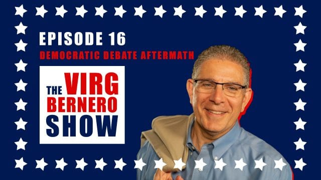 The Virg Bernero Show - Episode 16 - Democratic Debate Aftermath