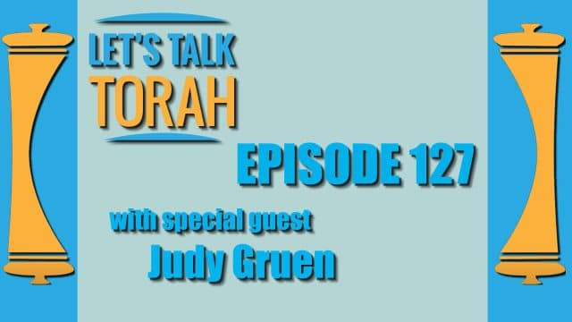 Let's Talk Torah - Episode 127 - Judy Gruen