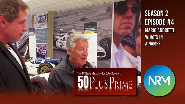 50PlusPrime - Mario Andretti: What's In a Name? - S2E4
