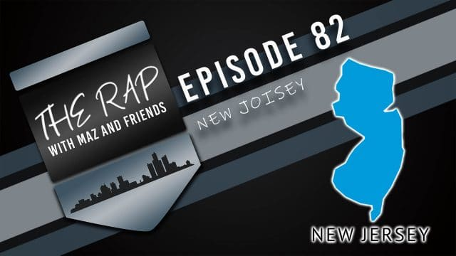 The Rap With Maz & Friends - Episode 82: New Joisey