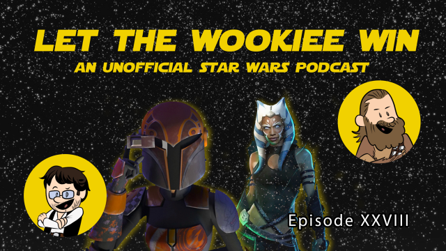 Let The Wookiee Win - Episode 28: The Return of Jafar… Wait… Nevermind…