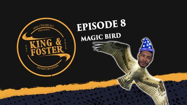 Hey 19 Special King & Foster - Episode 8 - Magic Bird