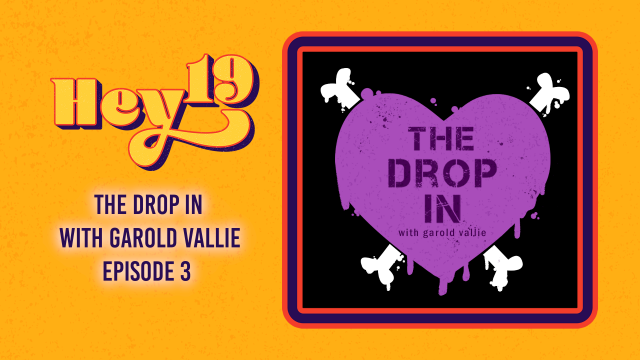 The Drop In - Hey 19 Special: Episode 3