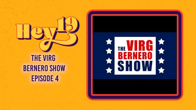The Virg Bernero Show - Hey 19 Special Episode 4